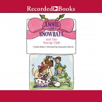 Annie and Snowball and the Teacup Club, Cynthia Rylant