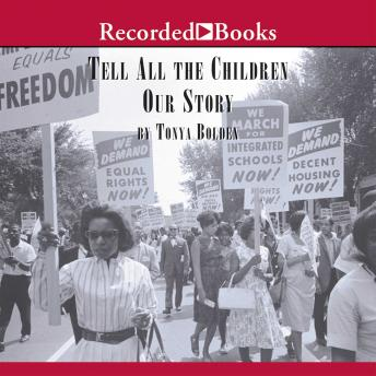 Tell All the Children Our Story:Memories and Mementos of Being Young and Black in America, Tonya Bolden