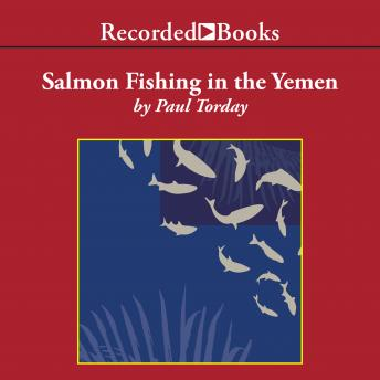Salmon Fishing in the Yemen, Paul Torday