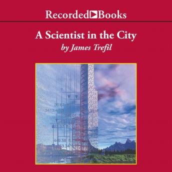 Scientist in the City, James Trefil