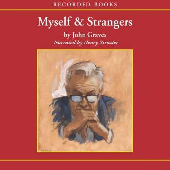 Myself and Strangers: A Memoir of Apprenticeship, John Graves