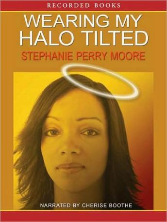 Wearing My Halo Tilted, Stephanie Perry Moore