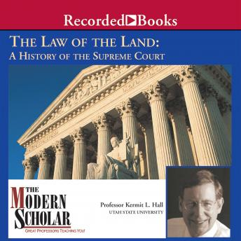 The Law of the Land: A History of the Supreme Court