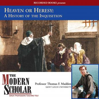 Heaven or Heresy: A History of the Inquisition