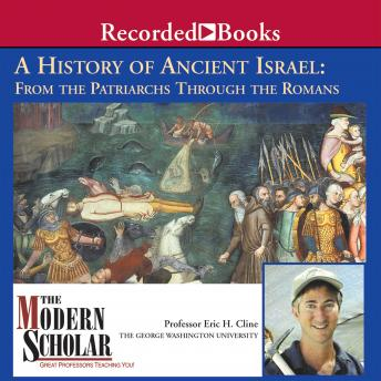 Download History of Ancient Israel: From the Patriarchs Through the Romans by Professor Eric Cline