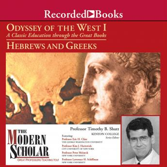 Odyssey of the West I: A Classic Education through the Great Books:Hebrews and Greeks