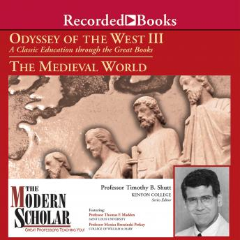 Odyssey of the West III: A Classic Education through the Great Books: The Medieval World