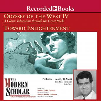 Odyssey of the West IV: A Classic Education through the Great Books: Towards Enlightenment