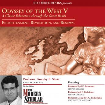 Odyssey of the West V: A Classic Education through the Great Books: Enlightenment, Revolution, and Renewal