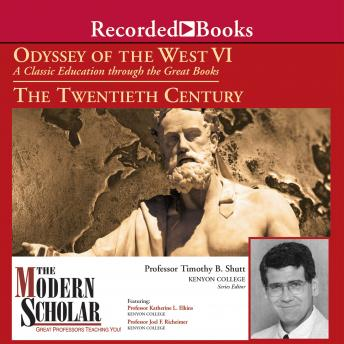 Odyssey of the West VI: A Classic Education through the Great Books: The Twentieth Century