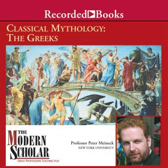 Classical Mythology: The Greeks, Peter Meineck