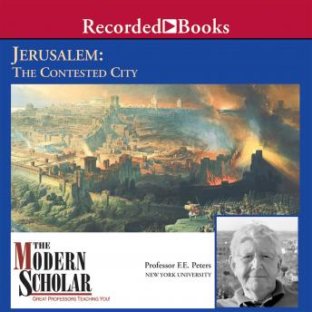 Download Jerusalem: The Contested City by Professor Frank Peters