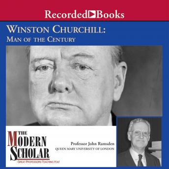 Winston Churchill: Man of the Century