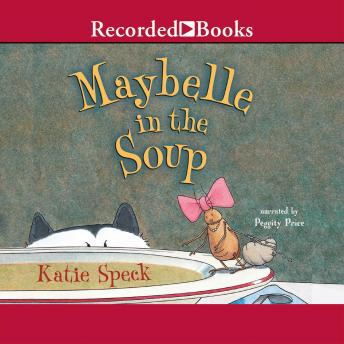 Maybelle in the Soup, Katie Speck