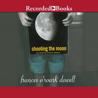 Shooting the Moon, Frances O'Roark Dowell