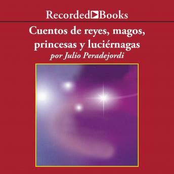 Cuentos de reyes, magos, princesas y luciernagas (Tales of Kings, Wizards, Princesses, and Fireflies)