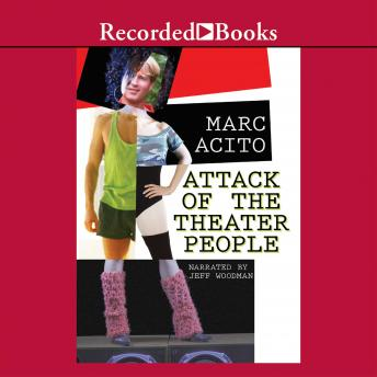Attack of the Theater People, Marc Acito
