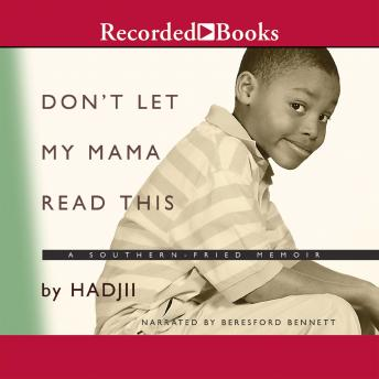 Don't Let My Mama Read This: A Southern Fried Memoir