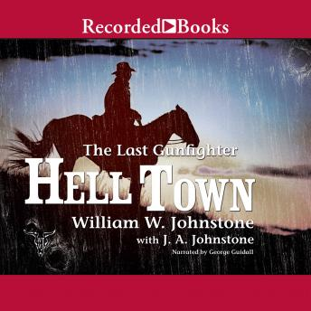 Hell Town, William W. Johnstone, J.A. Johnstone
