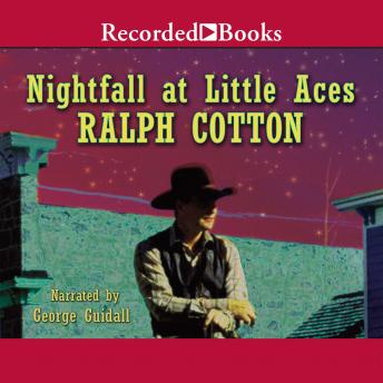 Nightfall at Little Aces, Ralph Cotton