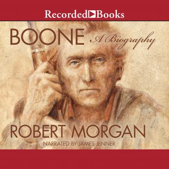Boone: A Biography, Robert Morgan