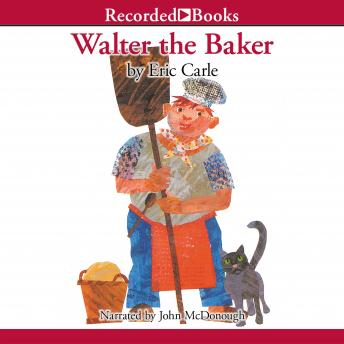 Walter the Baker, Eric Carle
