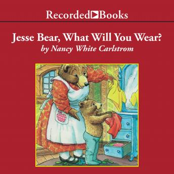 Jesse Bear, What Will You Wear?, Nancy White Carlstrom