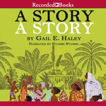 Story, A Story: An African Tale Retold, Gail Haley