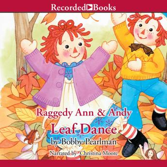 Raggedy Ann and Andy: Leaf Dance, Bobby Pearlman