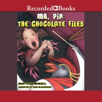 Mr. Pin: The Chocolate Files, Mary Elise Monsell