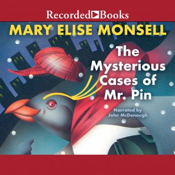 The Mysterious Cases of Mr. Pin: Vol. I, Mary Elise Monsell