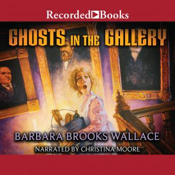 Ghosts in the Gallery, Barbara Brooks Wallace