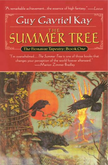 Summer Tree: Book One of the Fionavar Tapestry, Guy Gavriel Kay