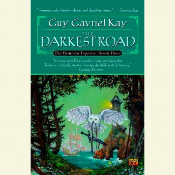 Darkest Road: Book Three of the Fionavar Tapestry, Guy Gavriel Kay