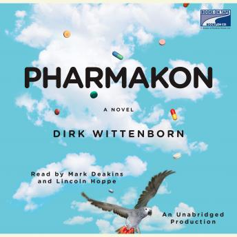 Pharmakon, or The Story of a Happy Family: A Novel, Dirk Wittenborn
