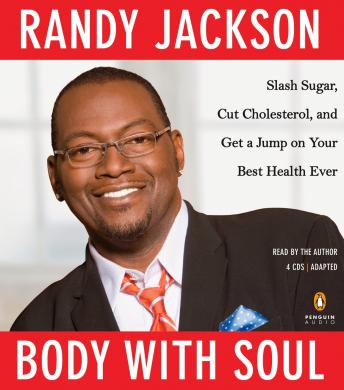 Body with Soul: Slash Sugar, Cut Cholesterol, and Get a Jump on Your Best Health Ever