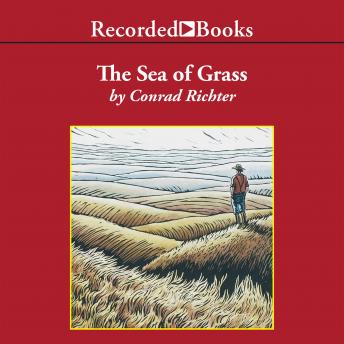 Sea of Grass, Conrad Richter