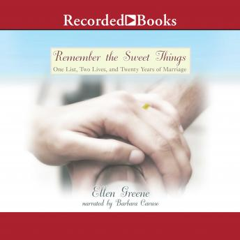 Remember the Sweet Things: One List, Two Lives, and Twenty Years of Marriage, Ellen Greene
