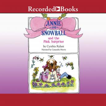Annie and Snowball and the Pink Surprise, Cynthia Rylant