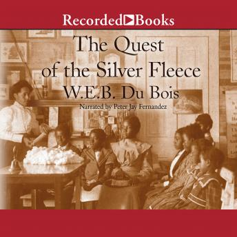 Quest of the Silver Fleece, W.E.B. Du Bois