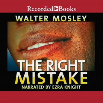 Right Mistake: The Further Philosophical Investigations of Socrates Fortlow, Walter Mosley