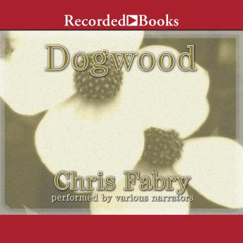 Dogwood, Chris Fabry