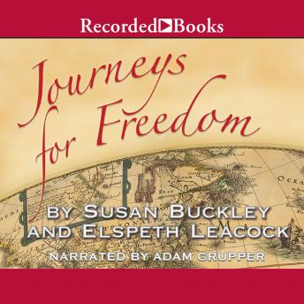 Journeys for Freedom: A New Look at America's Story, Elspeth Leacock, Susan Buckley