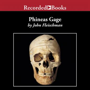 Phineas Gage: A Gruesome but True Story About Brain Science, John Fleischman