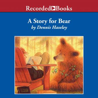 Story for Bear, Dennis Haseley