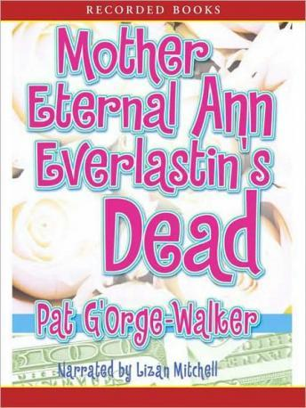 Mother Eternal Ann Everlastin' is Dead, Pat G'Orge-Walker