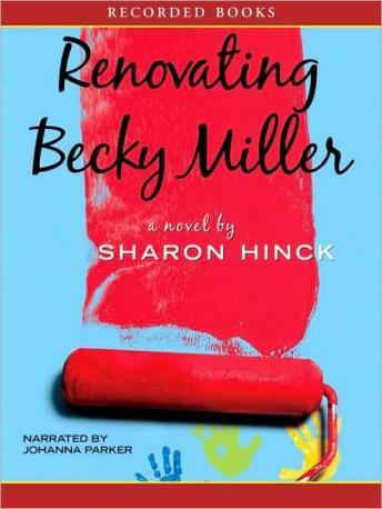 Renovating Becky Miller, Sharon Hinck