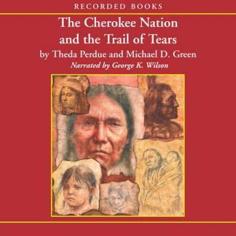 Cherokee Nation and the Trail of Tears, Michael Green, Theda Perdue