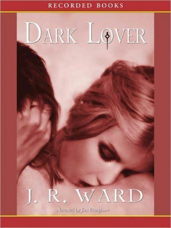 Dark Lover: A Novel of the Black Dagger Brotherhood, Audio book by J.R. Ward