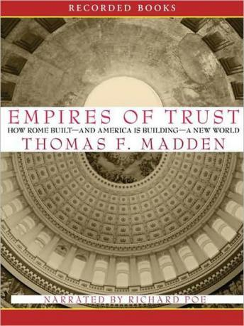 Empires of Trust: How Rome Built-and America Is Building-a New World